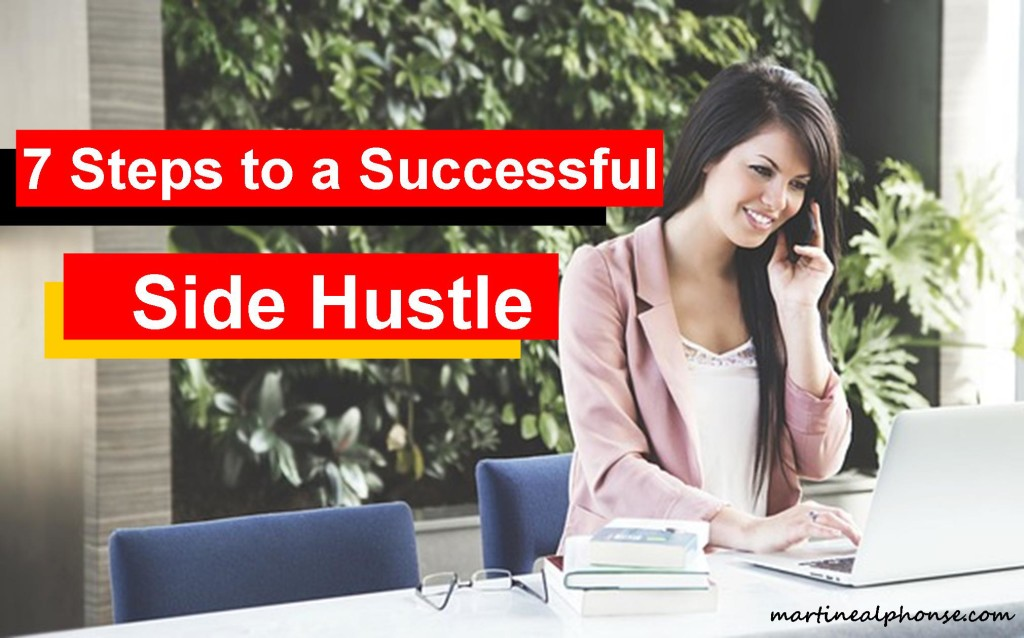 7 Steps To A Successful Side Hustle